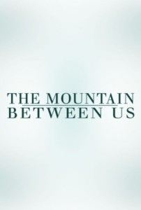 "Plakat zu ""The Mountain Between Us"" © 2017 Film-Freak"